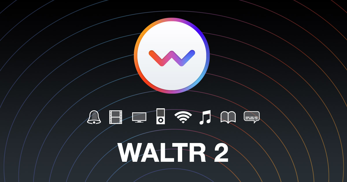 Waltr 2 for Mac - crack
