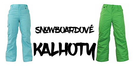 SNOWBOARDOVÉ KALHOTY